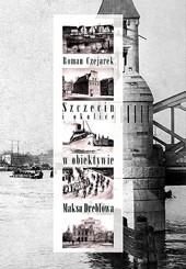 """""""Szczecin i okolice w obiektywie Maksa Dreblowa"""" - 2009"""