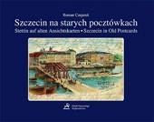 """""""Szczecin na starych pocztówkach"""" - 2005, 2012"""