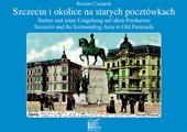 """""""Szczecin i okolice na starych pocztówkach"""" - 2007, 2012"""