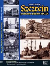 """""""Szczecin przełomu wieków XIX/XX"""" - 2008, 2016"""