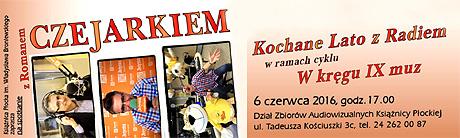 Spotkanie autorskie z Romanem Czejarkiem. Płock, Książnica, Tadeusza Kościuszki 3c, poniedziałek 6 czerwca 2016 godzina 17.00. Zapraszam!